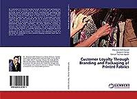Customer Loyalty Through Branding and Packaging of Printed Fabrics