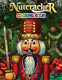 Nutcracker Coloring Book: Christmas-Themed Fantasy Mystery Adventure Coloring Page for Kids Teens Adults
