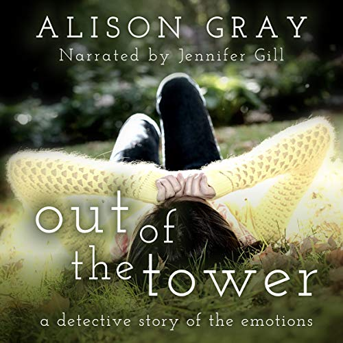 Out of the Tower     A Detective Story of the Emotions              By:                                                                                                                                 Alison Gray                               Narrated by:                                                                                                                                 Jennifer Gill                      Length: 8 hrs and 39 mins     9 ratings     Overall 4.0