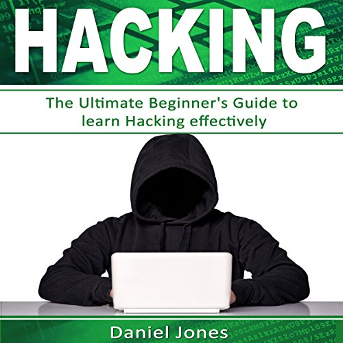 Hacking: The Ultimate Beginner's Guide to Learn Hacking Effectively audiobook cover art