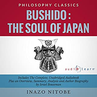Bushido: The Soul of Japan                   Written by:                                                                                                                                 Israel Bouseman,                                                                                        Inazo Nitobe                               Narrated by:                                                                                                                                 Diana Gardiner                      Length: 4 hrs and 41 mins     4 ratings     Overall 4.0