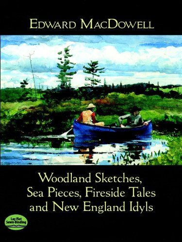 Woodland Sketches, Sea Pieces, Fireside Tales and New England Idyls (Dover Music for Piano)