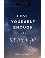 Love Yourself Enough To Let Them Go