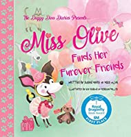"""Miss Olive Finds Her """"Furever"""" Friends: The Doggy Diva Diaries"""