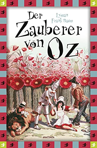 Baum, L.F., Der Zauberer von Oz (Neuübersetzung): Vollständige, ungekürzte Ausgabe (Anaconda Kinderbuchklassiker 8)