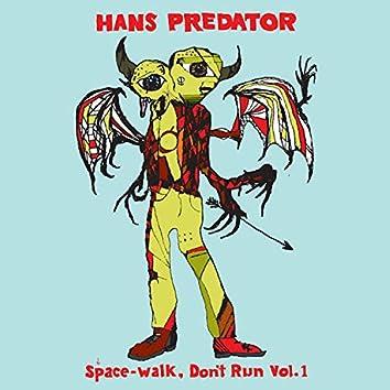 Space-Walk, Don't Run, Vol. 1