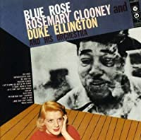 Blue Rose by Rosemary Clooney & Duke Ellington & His Orchestra (2008-02-01)