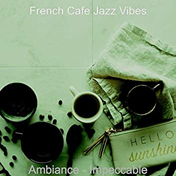 Ambiance - Impeccable