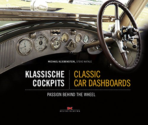 Klassische Cockpits / Classic Car Dashboards: Passion behind the Wheel