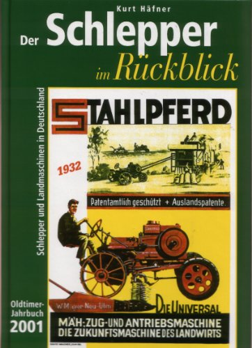 Der Schlepper im Rückblick. Oldtimer Jahrbuch. Schlepper und Landmaschinen in Deutschland: Der Schlepper im Rückblick, Oldtimer-Jahrbuch 2001