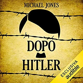 Dopo Hitler     Gli ultimi 10 drammatici giorni della seconda guerra mondiale in Europa              Di:                                                                                                                                 Michael Jones                               Letto da:                                                                                                                                 Gino La Monica                      Durata:  15 ore e 8 min     19 recensioni     Totali 4,4