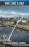 One Line a Day - Five Year Memory Journal: Newcastle-upon-Tyne, England - Gateshead millennium bridge North east