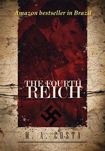 The Fourth Reich (Part 1): The Second World War hasn't finished. (English Edition)