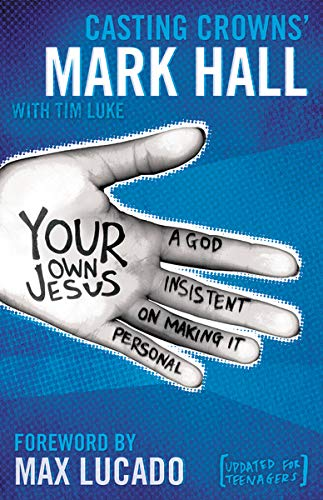 Your Own Jesus Student Edition A God Insistent On Making It Personal