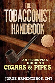 The Tobacconist Handbook: An Essential Guide to Cigars & Pipes by [Jorge Armenteros]