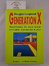 Generation X. Sonderausgabe. Geschichten für eine immer schneller werdende Kultur / Generation X: Tales for an Accelerated...