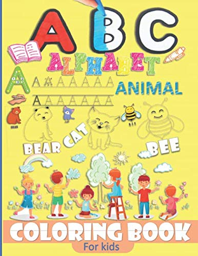ABC Alphabet Animal Coloring Book For Kids: Learn the Alphabets & Animal Names, Coloring Animal and Names Best Book for Toddlers (Color interior/Size: 8.5 x 11 in/COVER: Glossy)