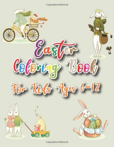 Easter Coloring Book For Kids Ages 6-12: Easter Activity Coloring Book for kids has got 40 Simple & Beautiful Easter designs to color which includes ... easter outfits, Easter eggs and so much more!