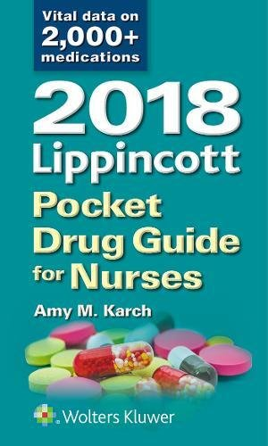 2018 Lippincott Pocket Drug Guide for Nurses