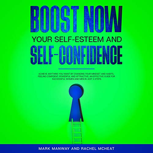 Boost Now Your Self-Esteem and Self-Confidence  By  cover art