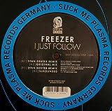 Freezer / I Just Follow