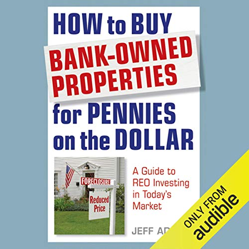 How to Buy Bank-Owned Properties for Pennies on the Dollar: A Guide to REO Investing in Today's Market copertina