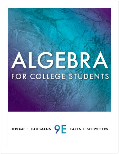 Student Workbook for Kaufmann/Schwitters' Algebra for College Students, 9th