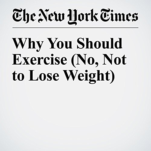 Why You Should Exercise (No, Not to Lose Weight) audiobook cover art