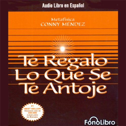 Te Regalo Lo Que Se Te Antoje [Your Heart's Desire] audiobook cover art