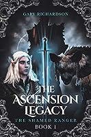 The Ascension Legacy: Book 1: The Shamed Ranger