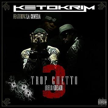 Trop Ghetto 3 (feat. La Comera) [ReloaDEAD]