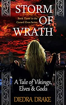 Storm of Wrath: A Tale of Vikings, Elves and Gods (The Cursed Elves Book 3) (English Edition) por [Diedra Drake]