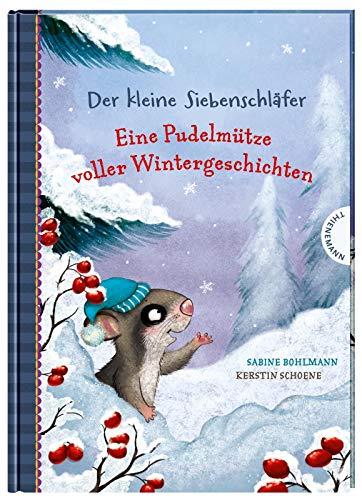 Eine Pudelmütze voller Wintergeschichten (Der kleine Siebenschläfer)