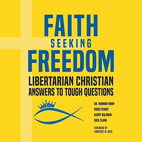 Faith Seeking Freedom Audiobook By Norman Horn, Doug Stuart, Kerry Baldwin, Dick Clark cover art