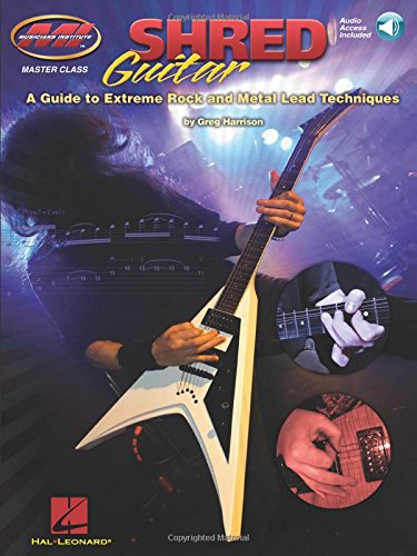 M.I. Greg Harrison : Shred Guitar - A Guide To Extreme Rock & Metal Lead Techniques: Lehrmaterial, CD für Gitarre (And Metal Lead Techniques)