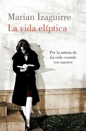 La vida elíptica (Spanish Edition)