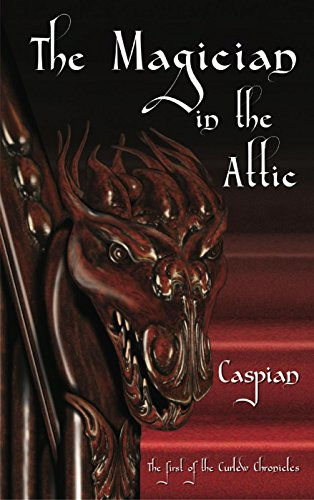 The Magician in the Attic (The Curlew Chronicles Book 1) (English Edition)