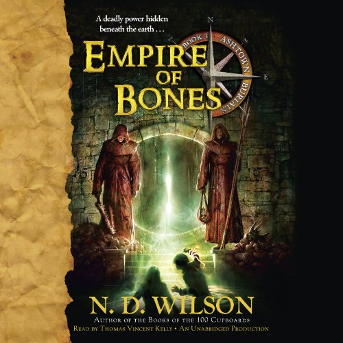 Empire of Bones     Ashtown Burials #3              By:                                                                                                                                 N. D. Wilson                               Narrated by:                                                                                                                                 Thomas Vincent Kelly                      Length: 12 hrs and 3 mins     108 ratings     Overall 4.8
