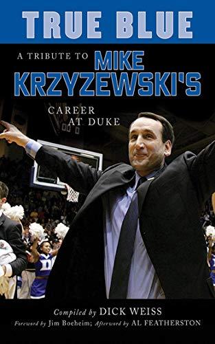 True Blue: A Tribute to Mike Krzyzewski