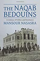 The Naqab Bedouins: A Century of Politics and Resistance
