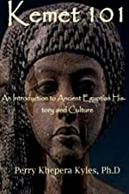 Kemet 101: An Introduction to Ancient Egyptian History and Culture