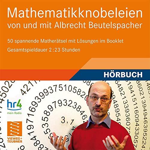 Mathematikknobeleien: von und mit Albrecht Beutelspacher