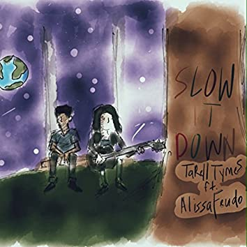 Slow It Down (feat. Alissa Feudo)