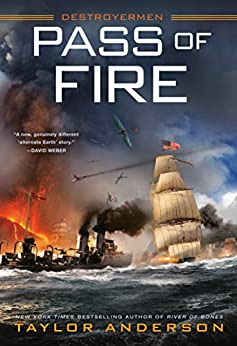 Pass of Fire (Destroyermen Book 14) by [Taylor Anderson]