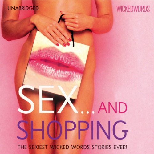 Wicked Words: Sex And Shopping audiobook cover art
