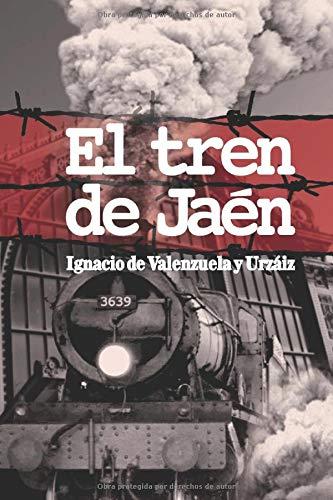 EL TREN DE JAEN (1936): El tren del exterminio 1936