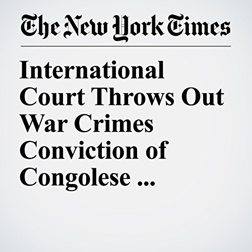 International Court Throws Out War Crimes Conviction of Congolese Politician copertina