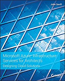 Microsoft Azure Infrastructure Services for Architects: Designing Cloud Solutions