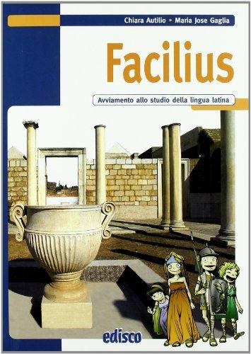 Facilius. Avviamento allo studio della lingua latina. Per la Scuola media. Con espansione online