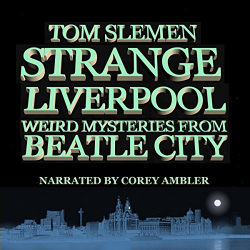 Strange Liverpool audiobook cover art
